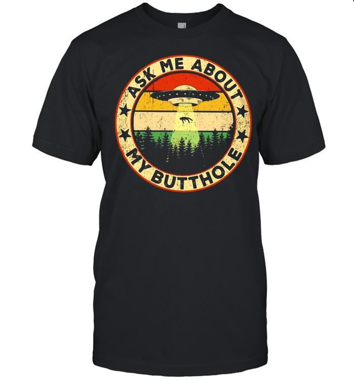 Ask Me About My Butthole UFO Vintage shirt Classic Men's T-shirt