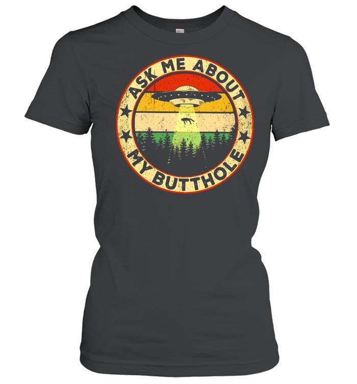 Ask Me About My Butthole UFO Vintage shirt Classic Women's T-shirt