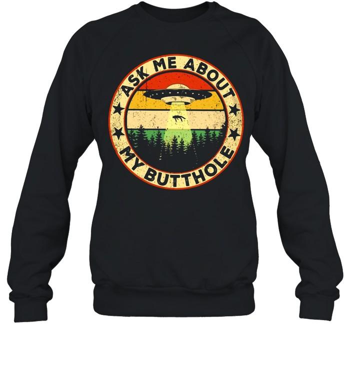 Ask Me About My Butthole UFO Vintage shirt Unisex Sweatshirt