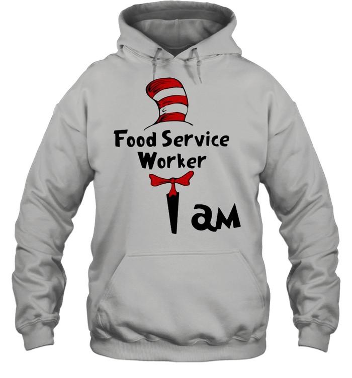 Food Service Worker I Am shirt Unisex Hoodie