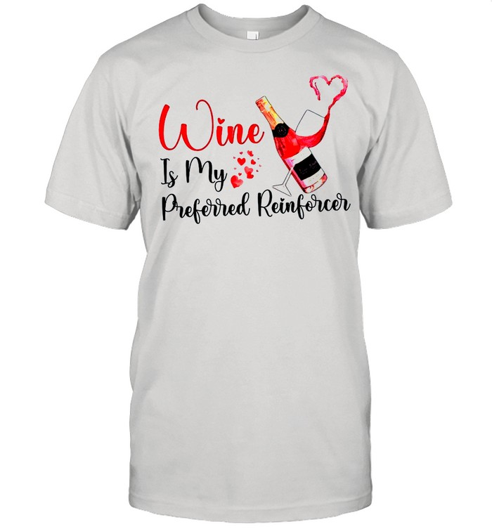 Wine Is my Preferred Reinforcer shirt Classic Men's T-shirt
