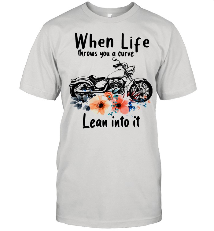 When Life Throws You Curve Lean Into It Motorcycle Flowers shirt Classic Men's T-shirt