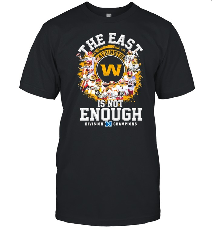 Washington football team signed the east is not enough division champions 2021 shirt Classic Men's T-shirt