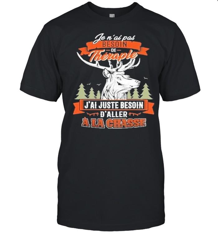 fen ai pas besoin therapie jai juste besoin daller ala chasse shirt Classic Men's T-shirt