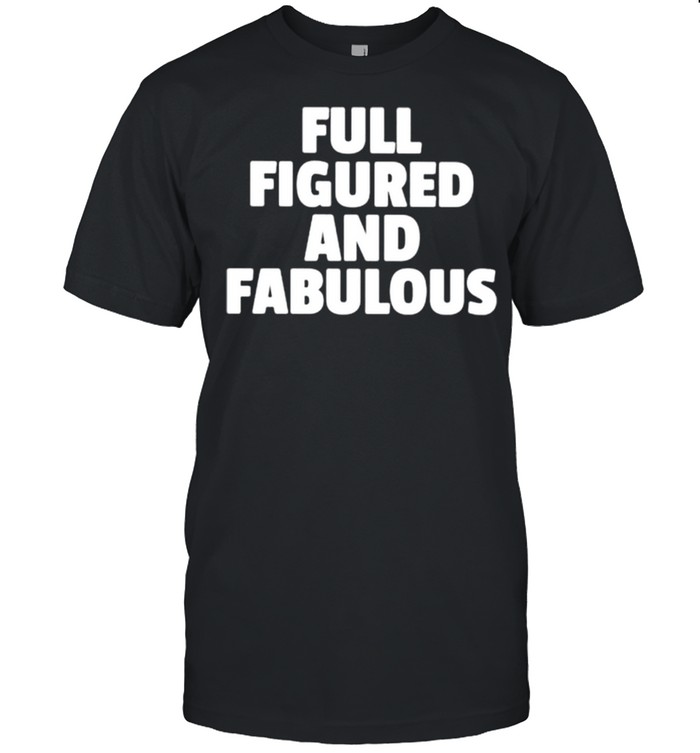 Full figured fabulous shirt Classic Men's T-shirt