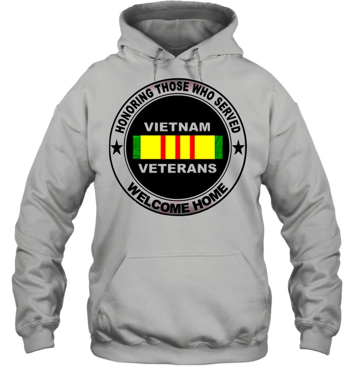 Honoring Those Who Served Vietnam Veterans Welcome Home shirt Unisex Hoodie