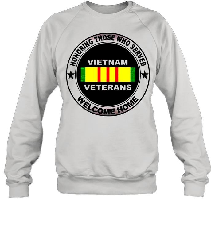 Honoring Those Who Served Vietnam Veterans Welcome Home shirt Unisex Sweatshirt