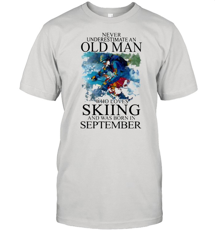 Never Underestimate An Old Man Who Loves Skiing And Was Born In September shirt Classic Men's T-shirt