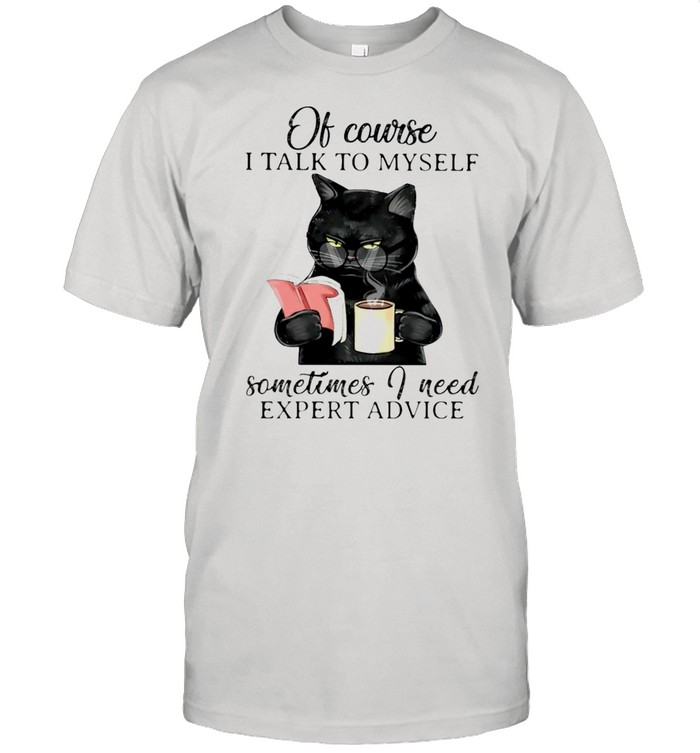 Black Cat Books Of Course I Talk To Myself Sometimes I Need Expert Advice shirt Classic Men's T-shirt