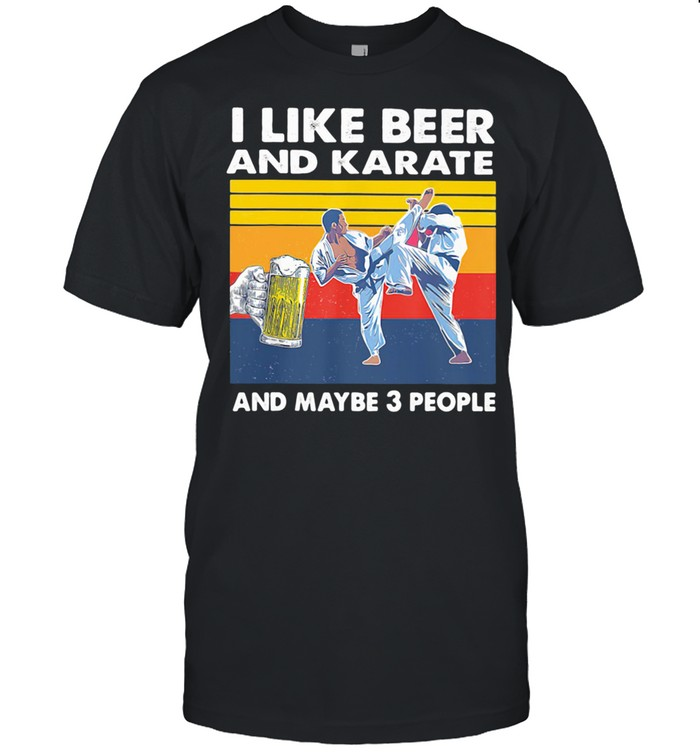 I Like Beer And Karate And Maybe 3 People Vintage shirt Classic Men's T-shirt