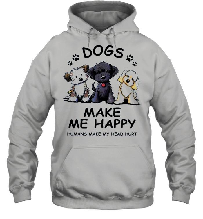 2021 dogs make Me happy humans make my head hurt shirt Unisex Hoodie