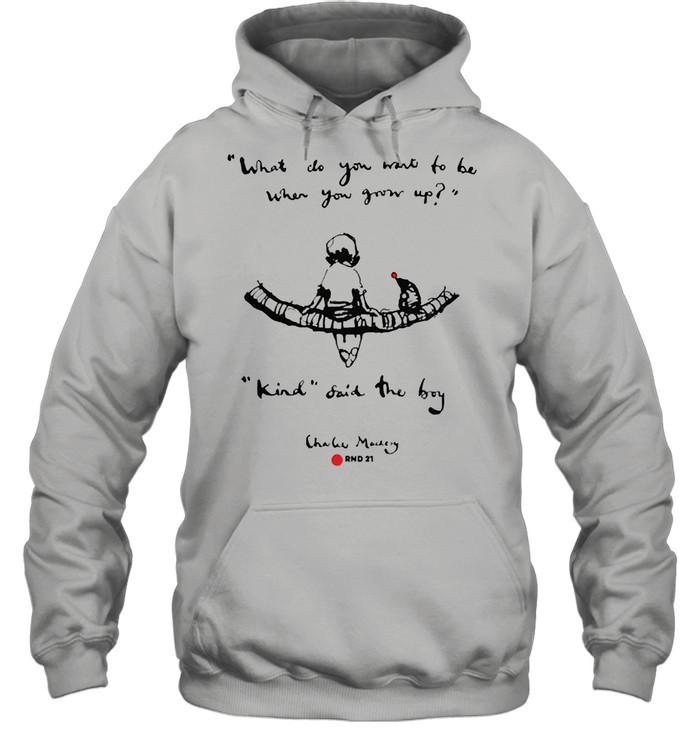 Charlie mackesy be kind shirt Unisex Hoodie