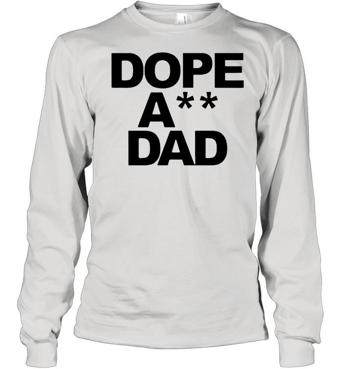 Dope Ass Dad shirt Long Sleeved T-shirt