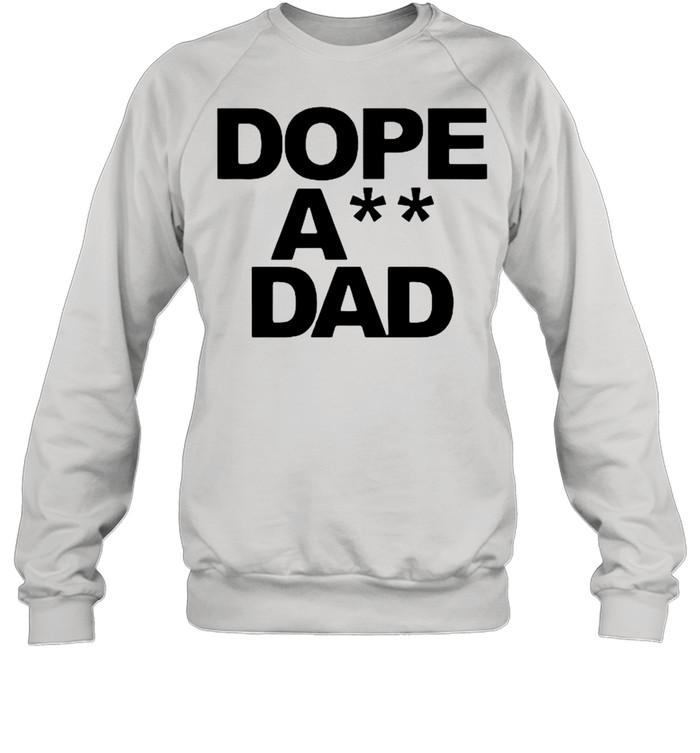 Dope Ass Dad shirt Unisex Sweatshirt