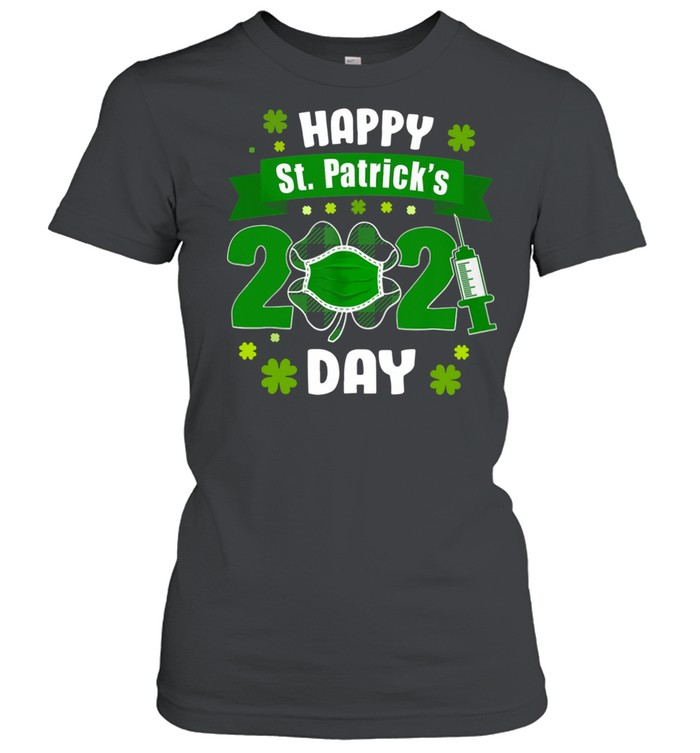 Happy St Patrick's Day 2021 Face Mask With Covid-19 shirt Classic Women's T-shirt