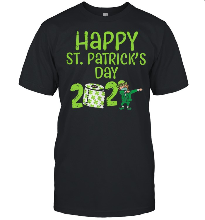 Happy St Patrick's Day 2021 Toilet Paper With Elf Face Mask Dabbing shirt Classic Men's T-shirt