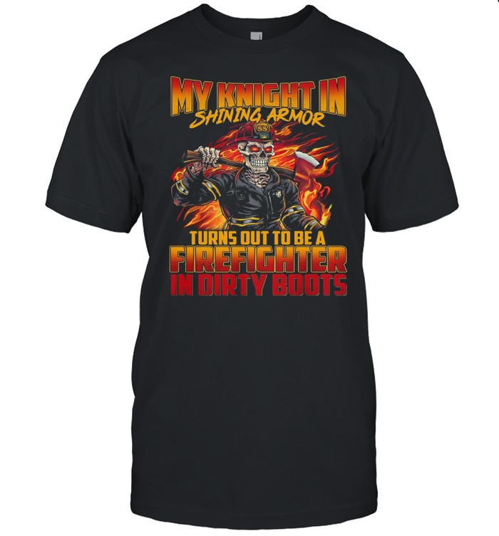 my knight in shining armor turns out to be a firefighter in dirty boots shirt Classic Men's T-shirt