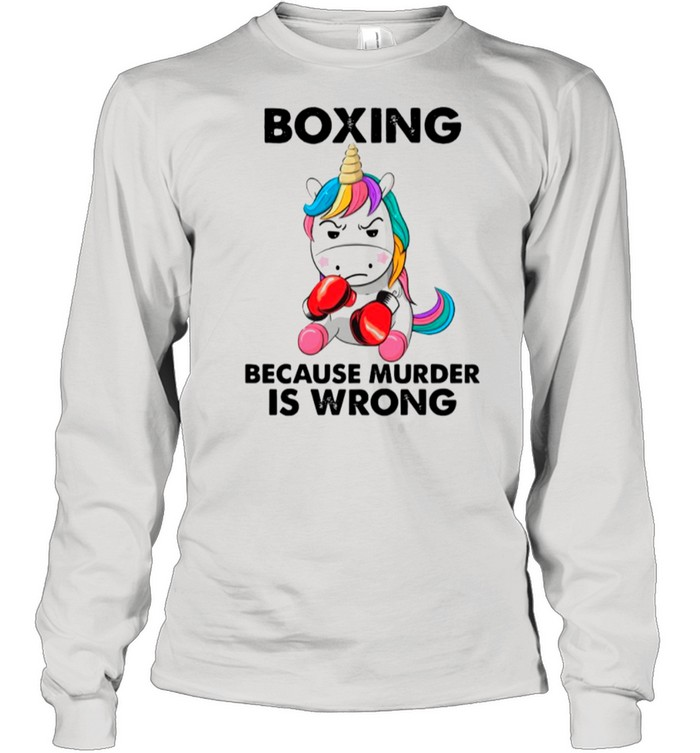 Unicorn Boxing Because Murder Is Wrong shirt Long Sleeved T-shirt
