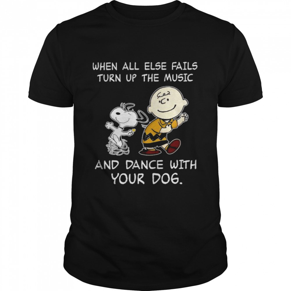 Charlie Brown And Snoopy When All Else Fails Turn Up The Music And Dance With Your Dog shirt Classic Men's T-shirt
