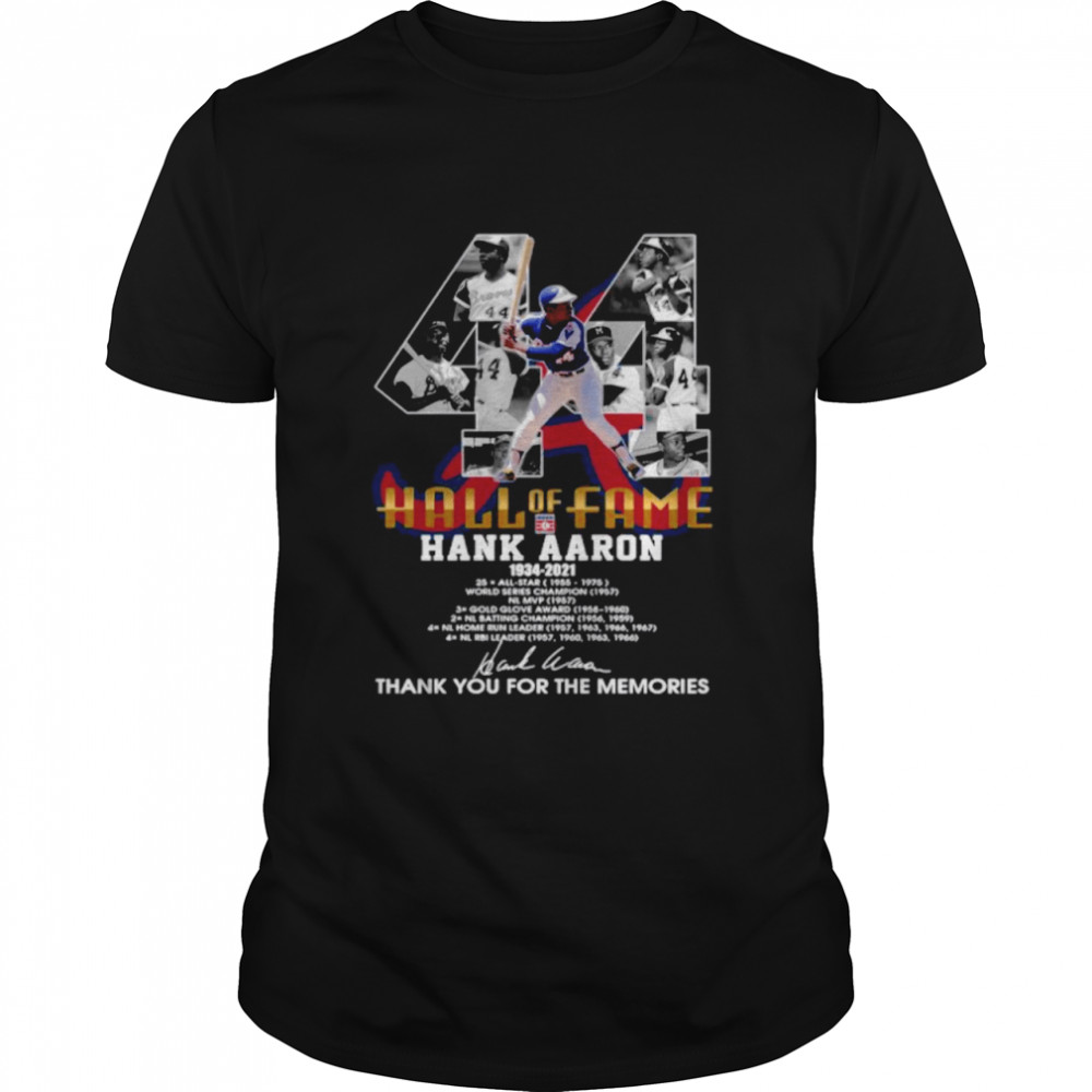 Hall Of Fame Hank Aaron 1934 2021 Signature Thanks For The Memories shirt Classic Men's T-shirt