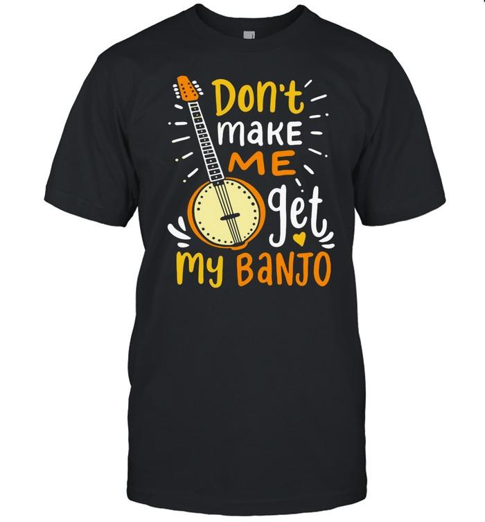Don't Make Me Get My Banjo T-shirt Classic Men's T-shirt
