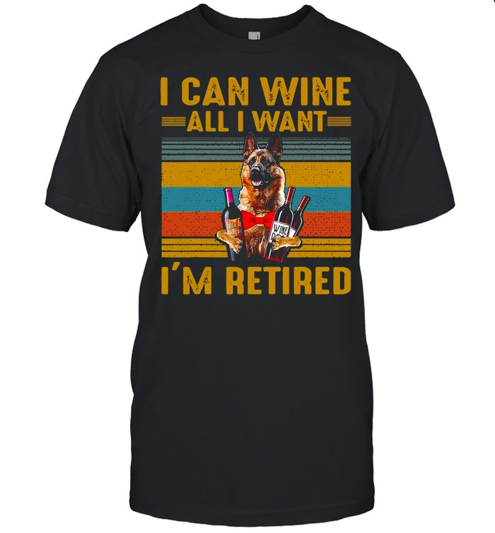German Shepherd I Can Wine All I Want I'm Retired Vintage T-shirt Classic Men's T-shirt