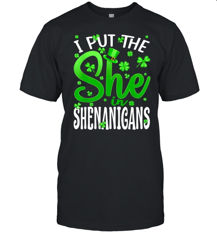 I Put The She In The Shenanigans St Patrick's Day  Classic Men's T-shirt