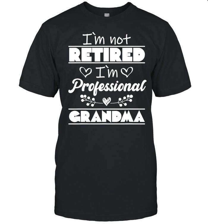 I'm Not Retired I'm Professional Grandma T-shirt Classic Men's T-shirt