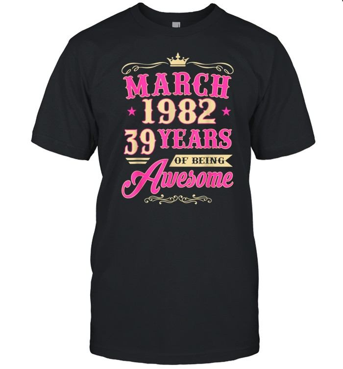Vintage March 1982 39th Birthday Gift Being Awesome Tee  Classic Men's T-shirt