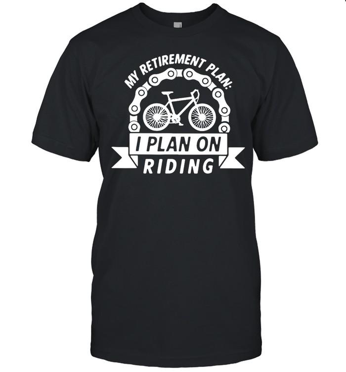 My Retirement Plan I Plan On Riding Retired For Cycling T-shirt Classic Men's T-shirt