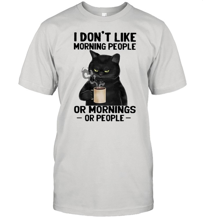 Black Cat drink Coffee I dont like morning people or mornings or people 2021 shirt Classic Men's T-shirt