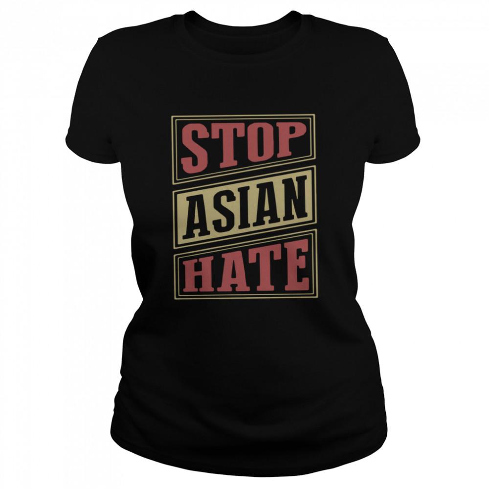 Stop Asian Hate t-shirt Classic Women's T-shirt