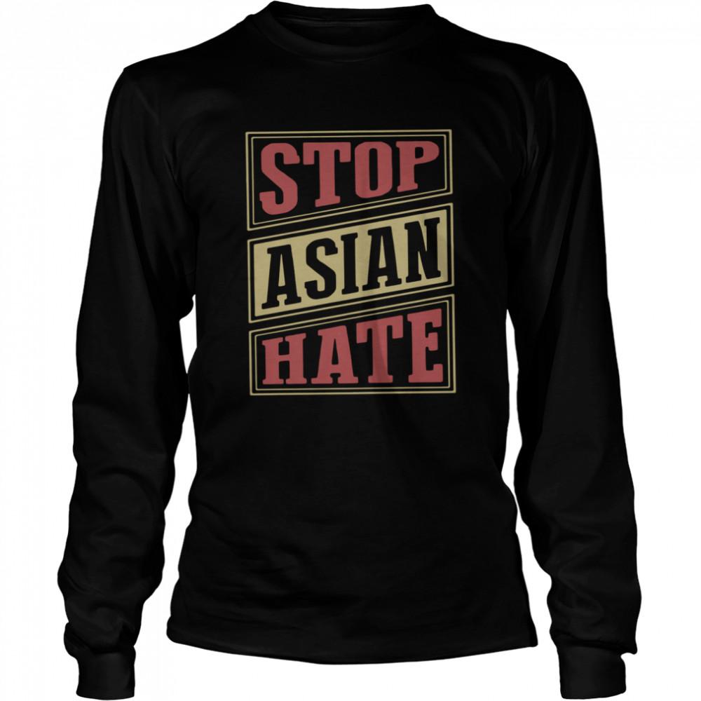 Stop Asian Hate t-shirt Long Sleeved T-shirt