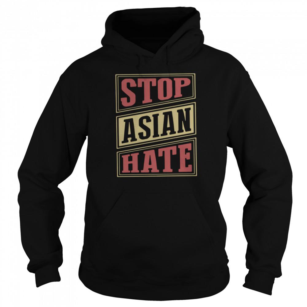 Stop Asian Hate t-shirt Unisex Hoodie