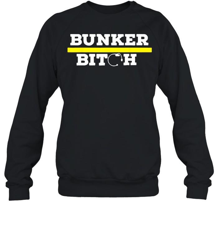 Bunker Bitch T- Unisex Sweatshirt