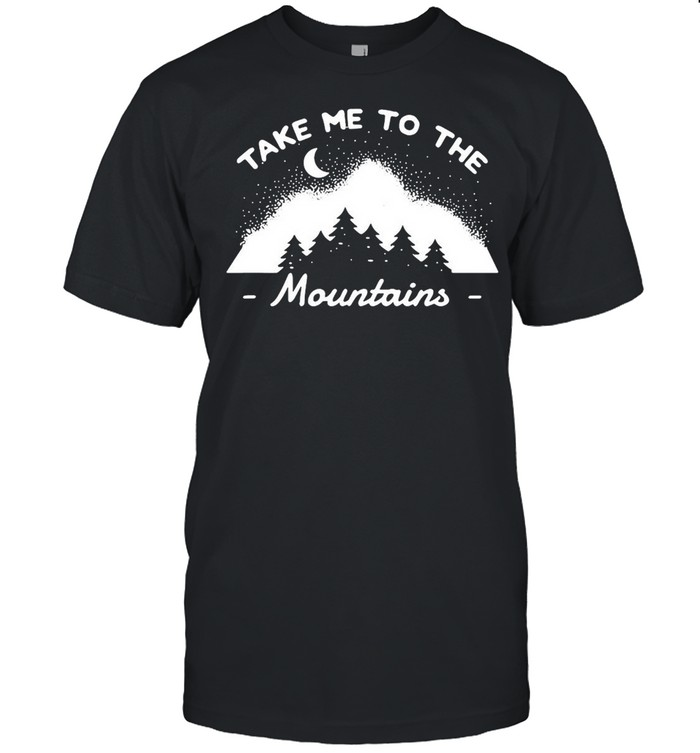Camping Camper Take Me To The Mountains T-shirt Classic Men's T-shirt
