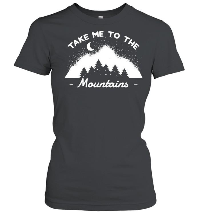 Camping Camper Take Me To The Mountains T-shirt Classic Women's T-shirt