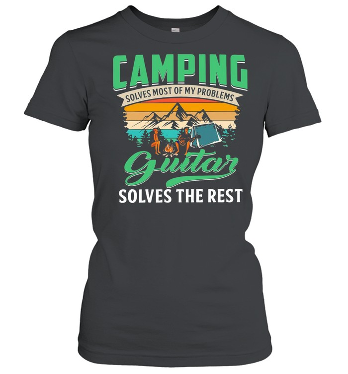 Camping Solves Most Of My Problems Guitar Solves The Rest Vintage Retro T-shirt Classic Women's T-shirt