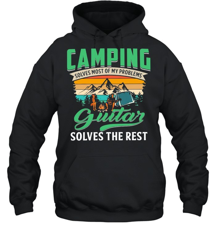 Camping Solves Most Of My Problems Guitar Solves The Rest Vintage Retro T-shirt Unisex Hoodie