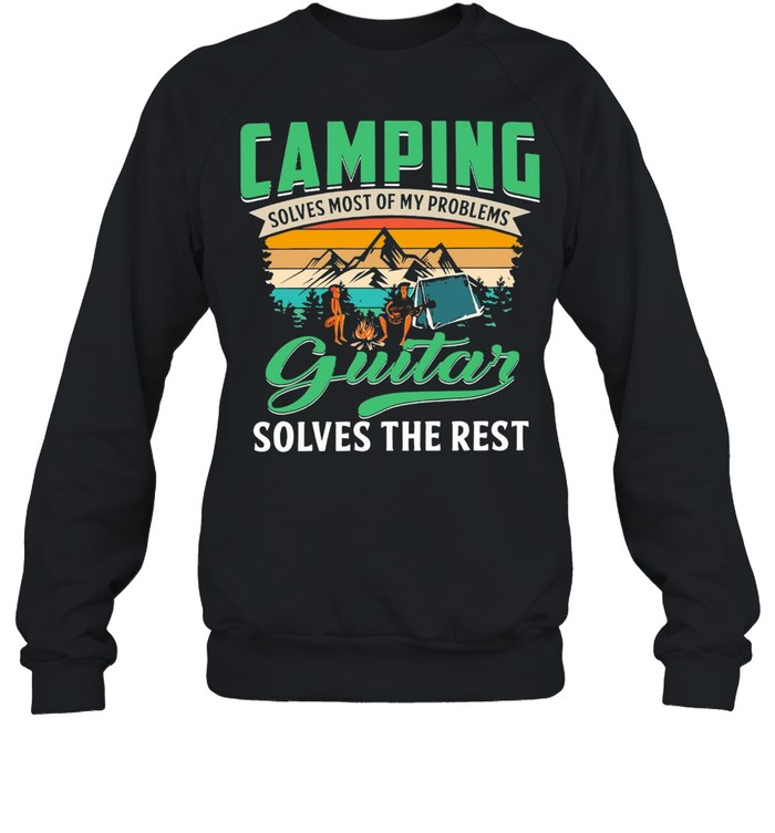 Camping Solves Most Of My Problems Guitar Solves The Rest Vintage Retro T-shirt Unisex Sweatshirt