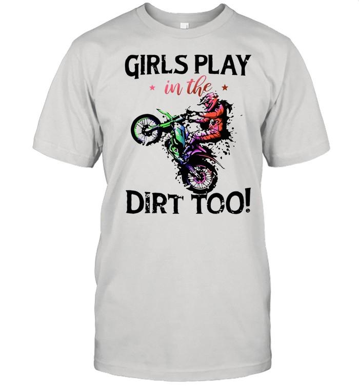 Motocross Girls Play In The Dirt Too T-shirt Classic Men's T-shirt