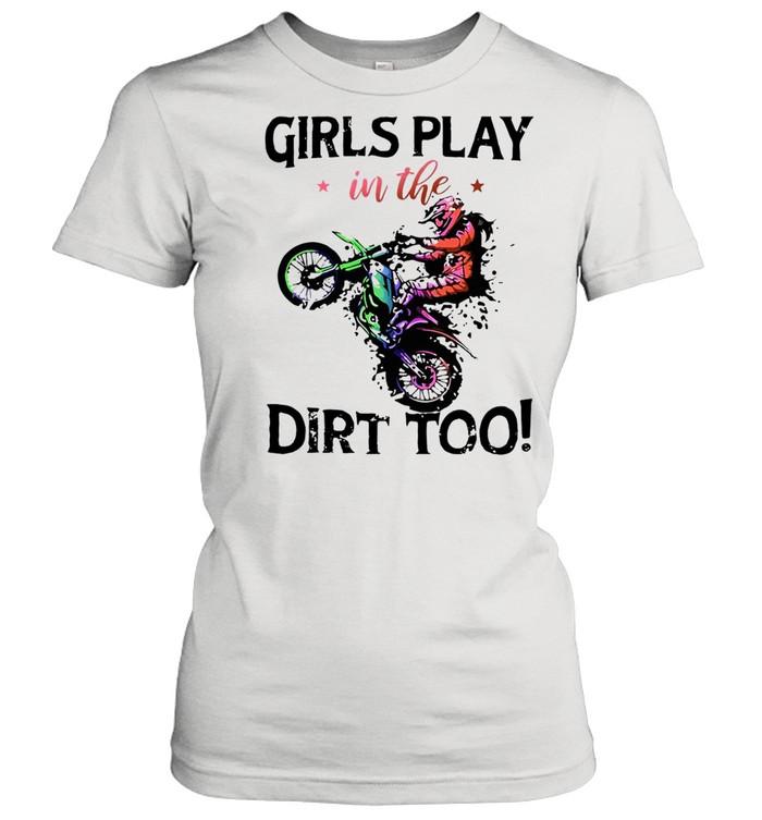 Motocross Girls Play In The Dirt Too T-shirt Classic Women's T-shirt