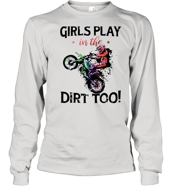Motocross Girls Play In The Dirt Too T-shirt Long Sleeved T-shirt