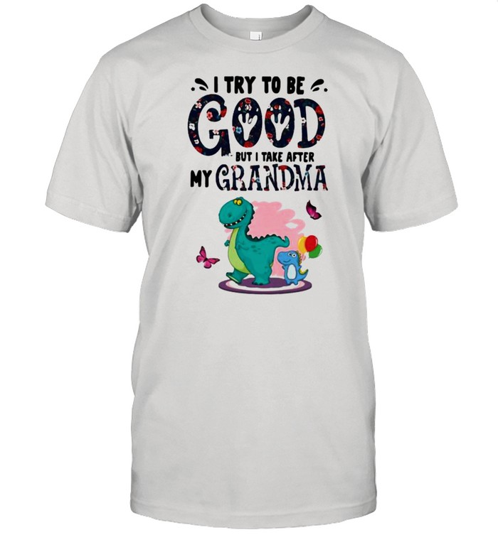 I Try To Be Good But I Take After My Grandma Dinosaur  Classic Men's T-shirt