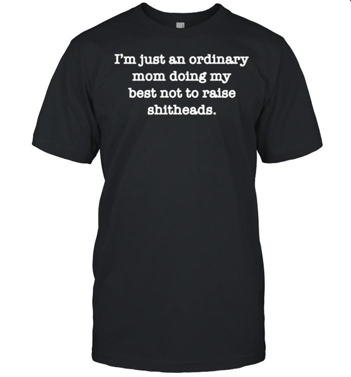 Im just an ordinary mom doing my best not to raise shitheads shirt Classic Men's T-shirt
