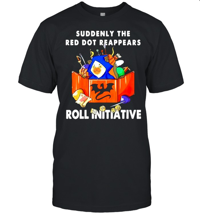 Suddenly the red dot reappears roll initiative shirt Classic Men's T-shirt