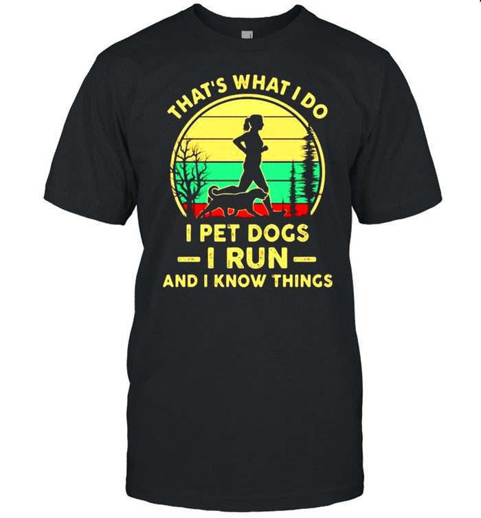 Thats what I do I pet dogs I run I know things vintage shirt Classic Men's T-shirt