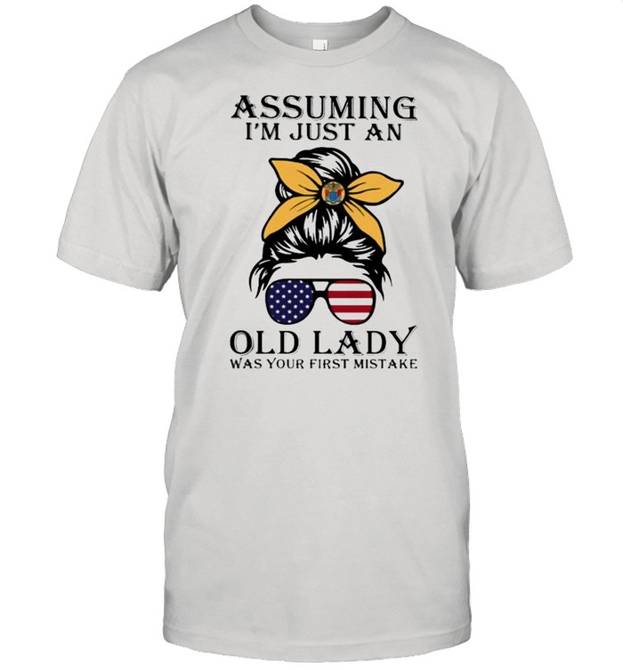 Assuming I'm Just An Old Lady Was Your First Mistake American Flag  Classic Men's T-shirt