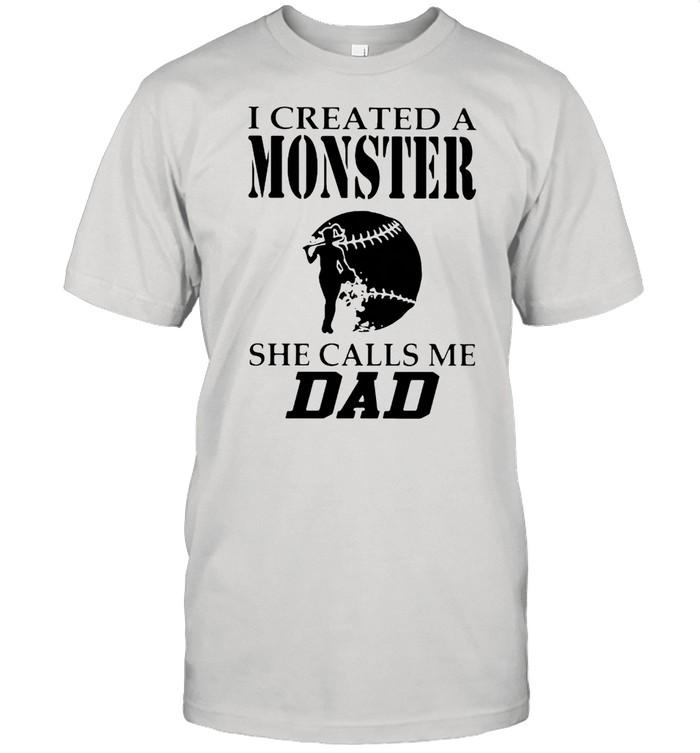 I Created A Monster She Calls Me Dad Softball  Classic Men's T-shirt