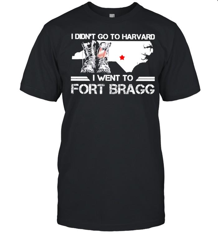 North California Veteran Army I Didn't Go To Harvard I Went To Fort Bragg shirt Classic Men's T-shirt